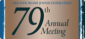 Join Us at the Greater Miami Jewish Federation 79th Annual Meeting