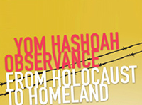 Join Our Community for a Very Special Yom HaShoah Observance: From Holocaust to Homeland